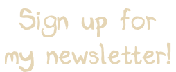 Sign up for my newsletter!